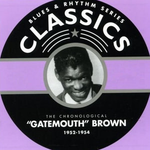 Clarence Gatemouth Brown Blues & Rhythm Series Classics 1952-1954