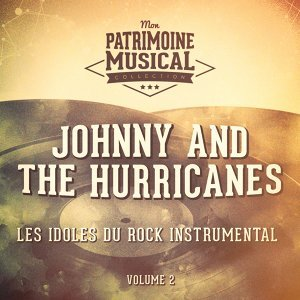Les idoles du rock instrumental : Johnny and The Hurricanes, Vol. 2