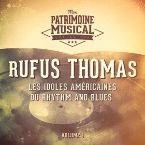 Les idoles américaines du rhythm and blues : Rufus Thomas, Vol. 1
