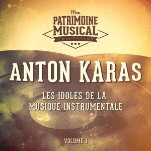 Les idoles de la musique instrumentale : Anton Karas, Vol. 1