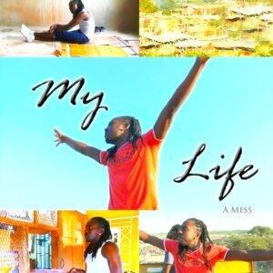 My Life, a Mess