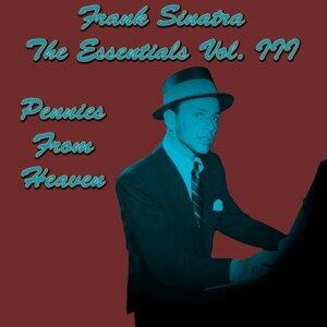 Frank Sinatra The Essentials Vol. III: Pennies From Heaven