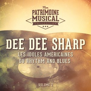 Les idoles américaines du rhythm and blues : Dee Dee Sharp, Vol. 2