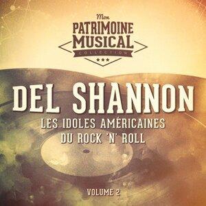Les idoles américaines du rock 'n' roll : Del Shannon, Vol. 2