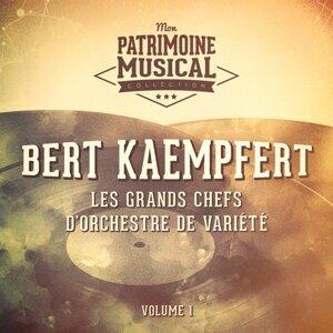 Les grands chefs d'orchestre de variété : Bert Kaempfert, Vol. 1