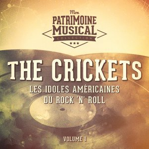 Les idoles américaines du rock 'n' roll : The Crickets, Vol. 1