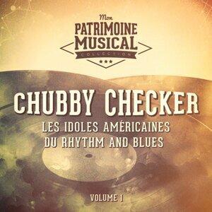 Les idoles américaines du rhythm and blues : Chubby Checker, Vol. 1