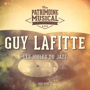 Les idoles du Jazz : Guy Lafitte, Vol. 1