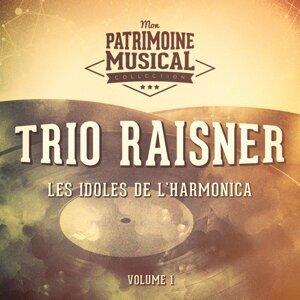 Les idoles de l'harmonica : Trio Raisner, Vol. 1