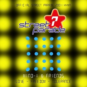 Love Freedom Tolerance (Official Street Parade 2001 Hymn)