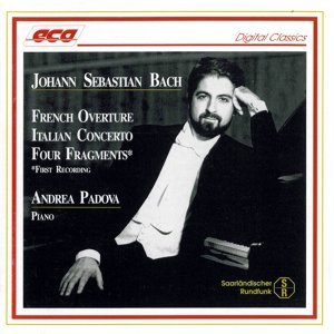 Johann Sebastian Bach: French Overture, Italian Concerto, Four Fragments