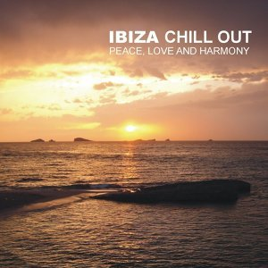 Ibiza Chill Out - Peace, Love And Harmony