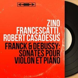 Franck & Debussy: Sonates pour violon et piano - Mono Version