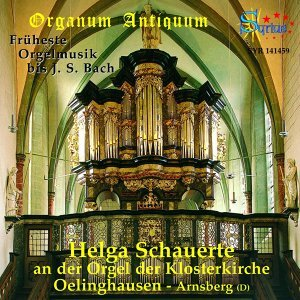 Organum Antiquum - Früheste Orgelmusik bis J. S. Bach