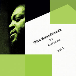 The Soundtrack By Ray Davis, Act I