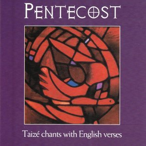 Pentecost - Taizé Chants With English Verses