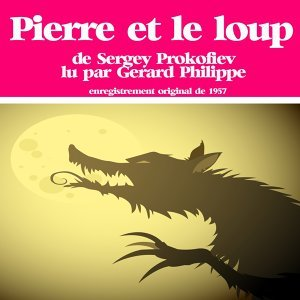 Serge Prokofiev : Pierre et le loup - Conte musical lu par Gérard Philippe