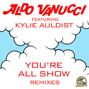 You're All Show (feat. Kylie Auldist) [Remixes] - EP