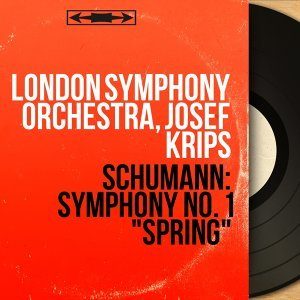 "Schumann: Symphony No. 1 ""Spring"" - Mono Version"