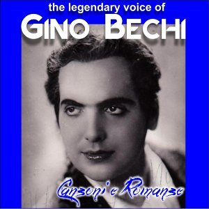 Gino bechi - canzoni e romanze - the legendary voice of - Digitally remastered