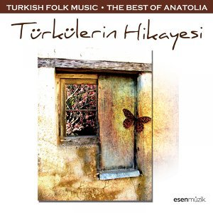 Türkülerin Hikayesi - Turkish Folk Music - The Best Of Anatolia