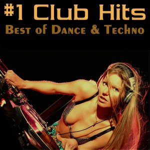 #1 Club Hits Vol.1 - Best Of Dance & Techno Edition
