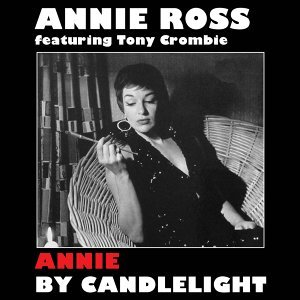 Annie by Candlelight (feat. Tony Crombie) [Bonus Track Version]
