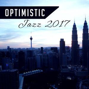 Optimistic Jazz 2017 – Beautiful Jazz Melodies, Instrumental Music, Easy Listening Smooth Jazz, Relaxed Jazz