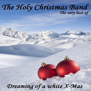 Dreaming of a White X-Mas - the Very Best of International Pop Lounge and 100% Cafe Chill Out Artist Album