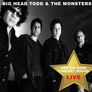 Big Bang Concert Series: Big Head Todd and the Monsters (Live)