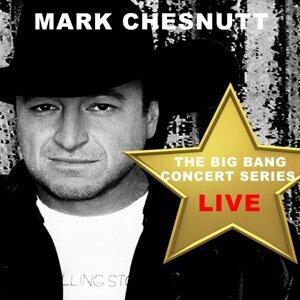 Big Bang Concert Series: Mark Chesnutt (Live)