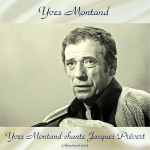 Yves Montand chante Jacques Prévert - Remastered 2017