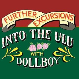 Further Excursions Into The Ulu With Dollboy