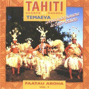 Faatau Aroha, Vol 1 - Tahiti : Chants et danses - Les plus belles chansons de Coco Hotahota
