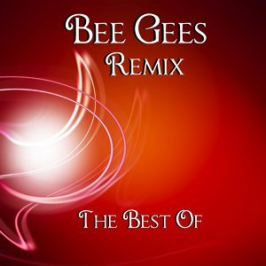 Bee Gees : The Best Of - Remix