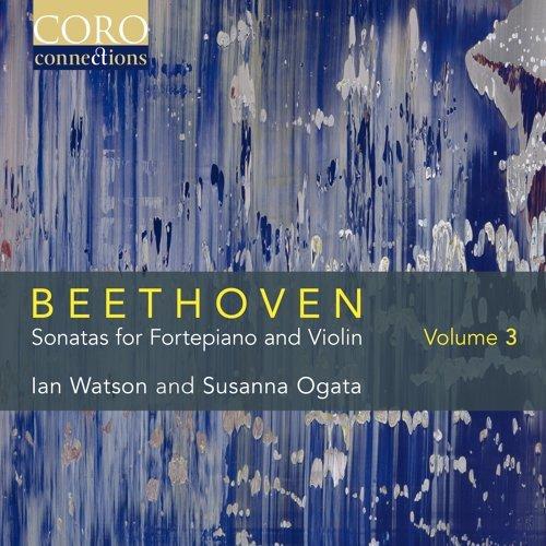 Beethoven: Sonatas for Fortepiano and Violin, Vol. 3