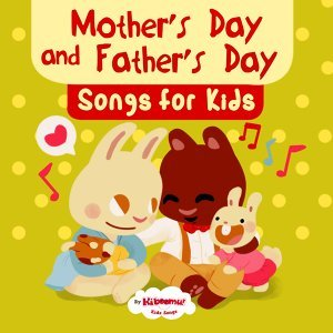 Mother's Day and Father's Day Songs for Kids