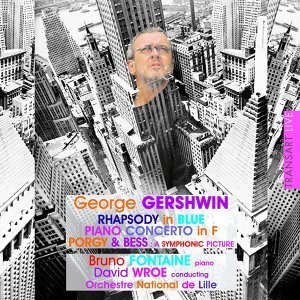 Gershwin: Rhapsody In Blue - Piano Concerto In F - Porgy & Bess: a Symphonic Picture