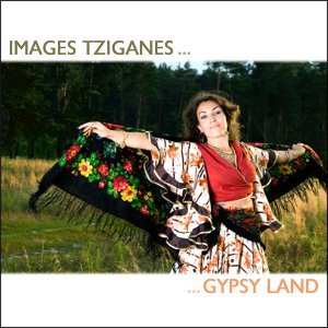 Images Tziganes (Gypsy Land)