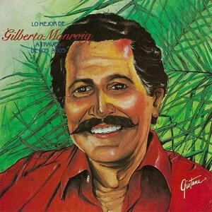 NEEDS NEW AUDIO DO NOT DELIVER Lo Mejor de Gilberto Monroig a Través de los Años - NEED NEW AUDIO DO NOT DELIVER