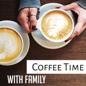 Coffee Time with Family – Jazz Cafe, Piano Bar, Best Smooth Jazz for Relaxation, Chilled Jazz, Instrumental Songs to Rest