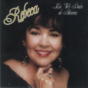 Rebeca, La Voz Dulce De America