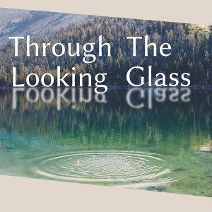 Through The Looking Glass (明鏡透晰)