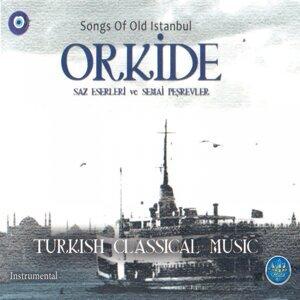 Songs of Old Istanbul / Orkide Saz Eserleri ve Semai Peşrevleri - Instrumental Turkish Classical Music