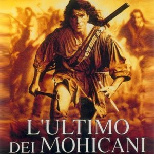 """L'ultimo Dei Mohicani - From """"The Last of the Mohicans"""""""