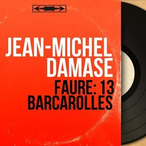 Fauré: 13 Barcarolles - Remastered, Mono Version