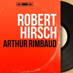 Arthur Rimbaud - Mono Version