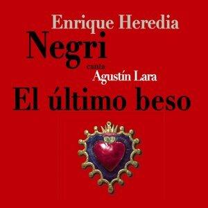 El Último Beso - Enrique Heredia Negri Canta Agustín Lara