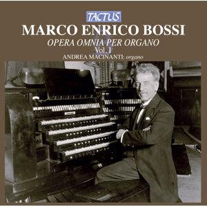 Bossi: Opera omnia per Organo, Vol. 1