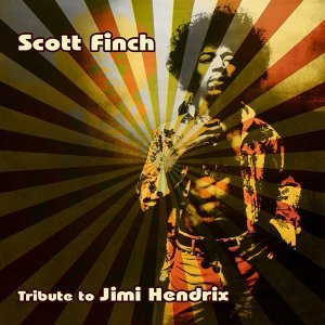 Scott Finch : A Live Tribute to Jimi Hendrix